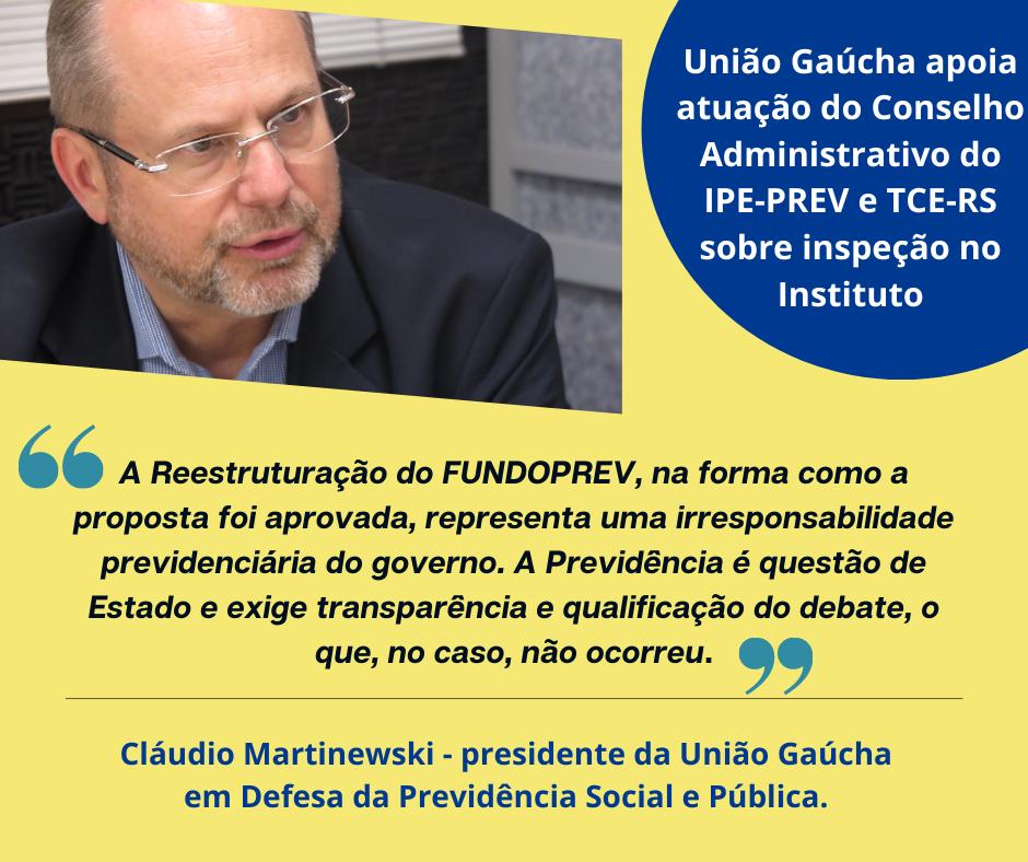 União Gaúcha apoia atuação do Conselho Administrativo do IPE-PREV e TCE-RS sobre inspeção no Instituto